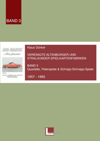 Klaus Duenker - Vereinigte Altenburger und Stralsunder Spielkartenfabriken Band 3 Quartette, Peterspiele 1957 - 1965